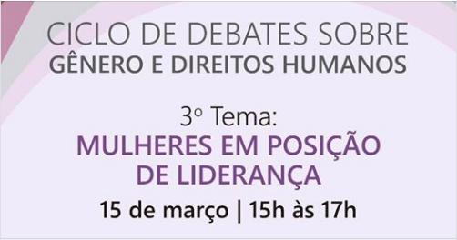 Ciclo de Debates sobre Gênero e Direitos Humanos promovido pela Defensoria Regional de Direitos Humanos da Defensoria Pública da União em São Paulo(DPU/SP).