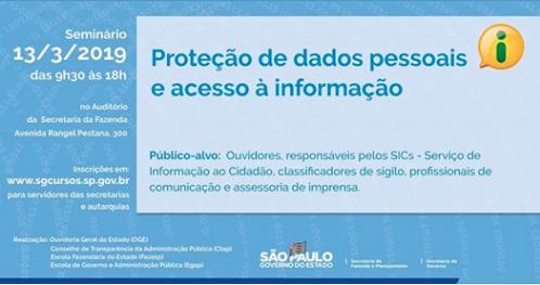 Seminário gratuito sobre Proteção de dados pessoais e acesso à informação promovido pela Escola de Governo e Administração Pública do Estado deSP.